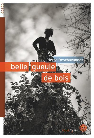 BELLE GUEULE DE BOIS