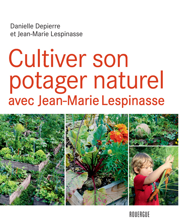CULTIVER SON POTAGER NATUREL AVEC JEAN-MARIE LESPINASSE.