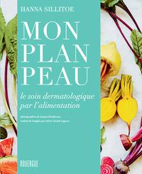 MON PLAN PEAU - LE SOIN DERMATOLOGIQUE PAR L'ALIMENTATION