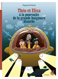 THEO ET ELISA A LA POURSUITE DE LA GRANDE BAIGNOIRE BLANCHE