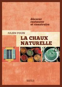 LA CHAUX NATURELLE - DECORER, RESTAURER ET CONSTRUIRE