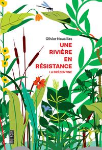 UNE RIVIERE EN RESISTANCE - LA BREZENTINE