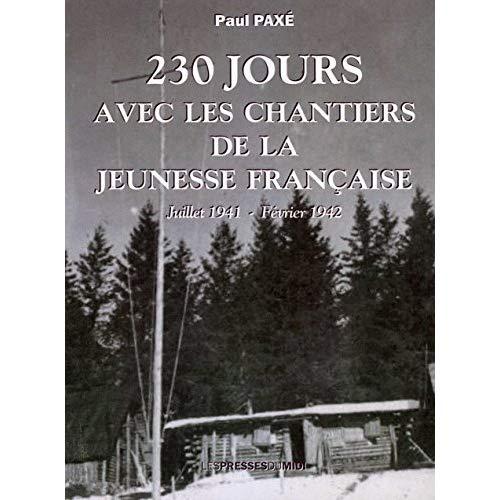 230 JOURS AVEC LES CHANTIERS DE LA JEUNESSE FRANCAISE