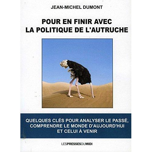 POUR EN FINIR AVEC LA POLITIQUE DE L'AUTRUCHE