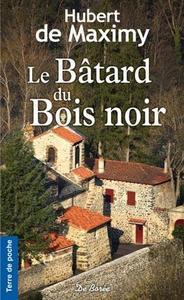 LE BATARD DU BOIS NOIR
