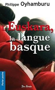 EUSKARA LA LANGUE BASQUE (L')