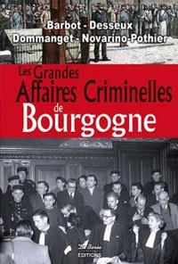 BOURGOGNE GRANDES AFFAIRES CRIMINELLES (LES)