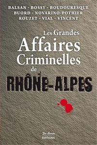 RHONE ALPES GRANDES AFFAIRES CRIMINELLES
