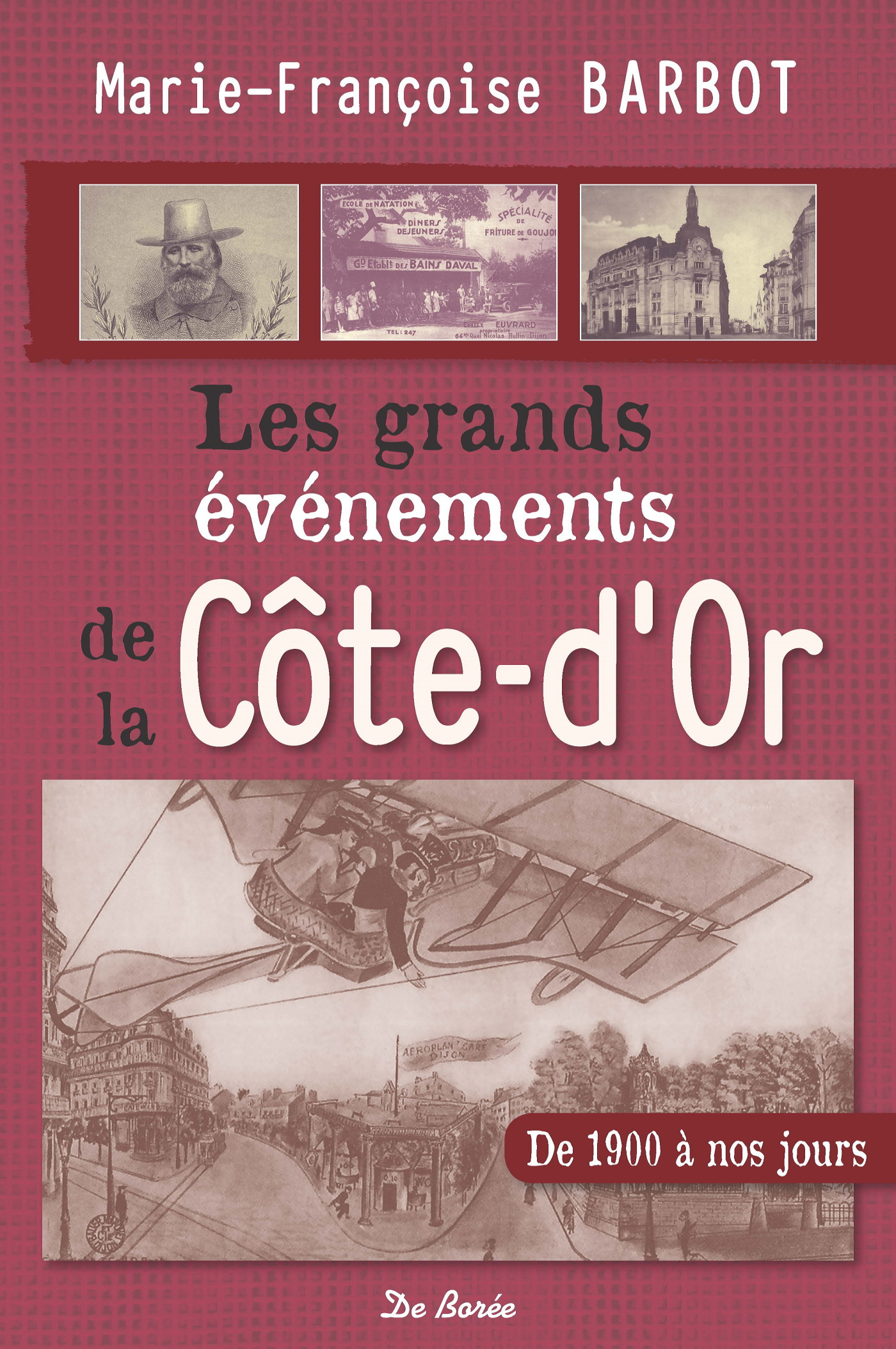 LES GRANDS EVENEMENTS DE LA COTE-D'OR DE 1900 A NOS JOURS