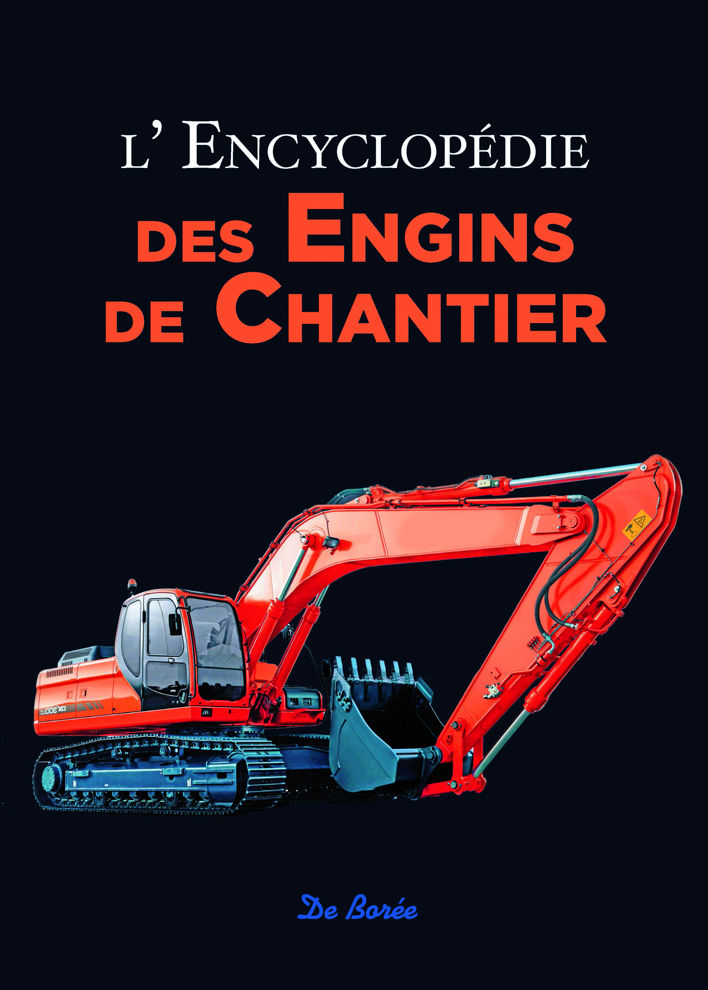 ENCYCLOPEDIE DES ENGINS DE CHANTIER