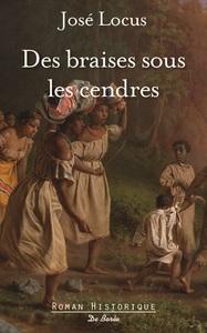 BRAISES SOUS LES CENDRES (DES)