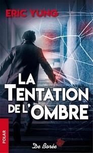 TENTATION DE L'OMBRE (LA)