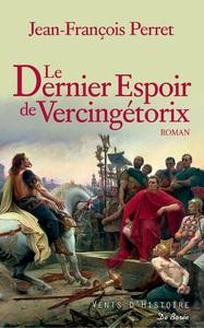 DERNIER ESPOIR DE VERCINGETORIX (LE)