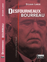 DESFOURNEAUX, BOURREAU - L'HOMME DU PETIT JOUR - 1877-1951