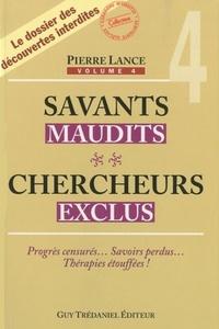 SAVANTS MAUDITS CHERCHEURS EXCLUS T4