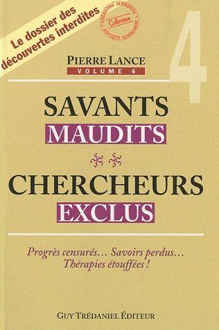 SAVANTS MAUDITS CHERCHEURS EXCLUS VOLUME 4