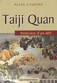 TAIJI QUAN ITINERAIRE D'UN DEFI