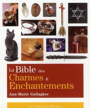 BIBLE DES CHARMES ET ENCHANTEMENTS (LA)
