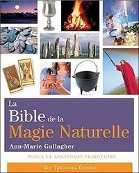 BIBLE DE LA MAGIE NATURELLE (LA)
