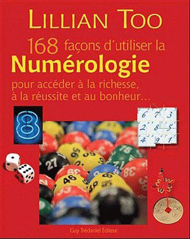 168 FACONS D'UTILISER LA NUMEROLOGIE POUR ACCEDER A LA RICHESSE, A LA REUSSITE ET AU BONHEUR