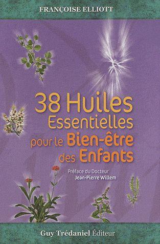 38 HUILES ESSENTIELLES POUR LE BIEN-ETRE DES ENFANTS