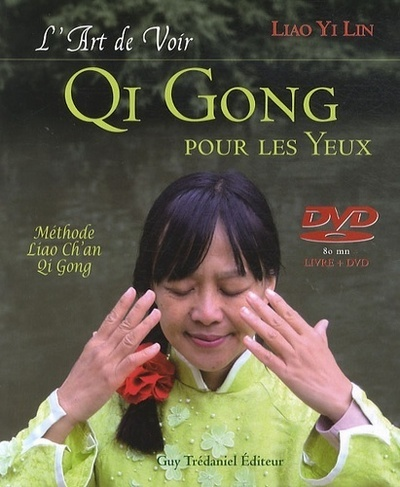 ART DE VOIR QI GONG POUR LES YEUX (L') AVEC DVD