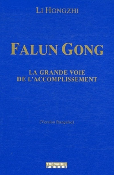 FALUNG GONG, LA VOIE DE L'ACCOMPLISSEMENT (POCHE)