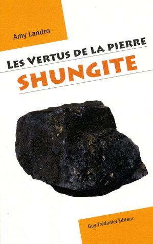 VERTUS DE LA PIERRE SHUNGITE (LES)
