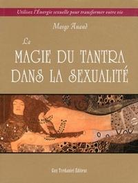 MAGIE DU TANTRA DANS LA SEXUALITE (LA)