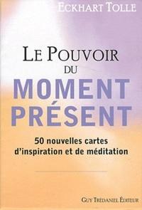 POUVOIR DU MOMENT PRESENT (LE)