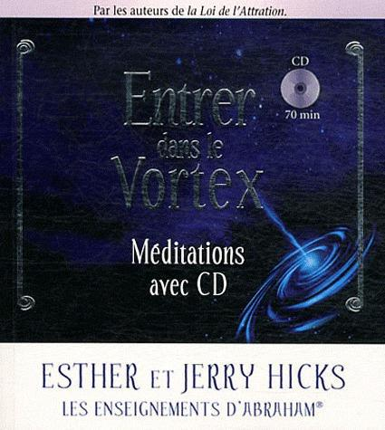 ENTRER DANS LE VORTEX - MEDITATIONS AVEC CD