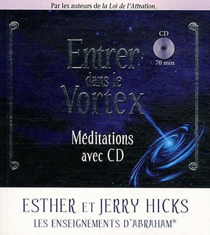 ENTRER DANS LE VORTEX MEDITATIONS AVEC CD