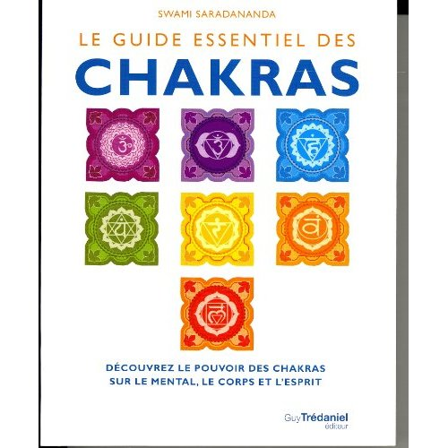 GUIDE ESSENTIEL DES CHAKRAS (LE)