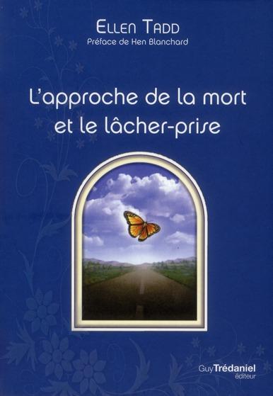 L'APPROCHE DE LA MORT ET LE LACHER-PRISE