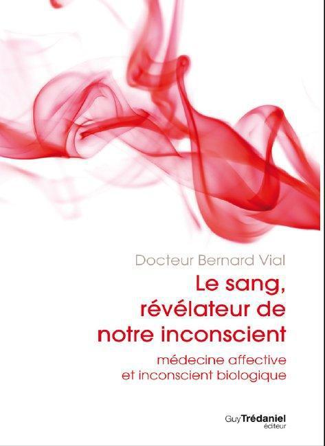 SANG REVELATEUR DE NOTRE INCONSCIENT (LE)