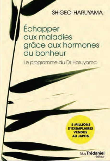 ECHAPPER AUX MALADIES GRACE AUX HORMONES DU BONHEUR