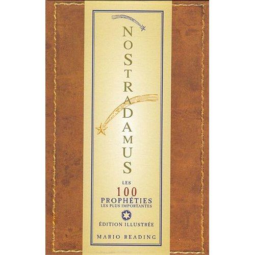 NOSTRADAMUS, LES 100 PROPHETIES LES PLUS IMPORTANTES