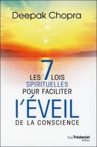 7 LOIS SPIRITUELLES POUR FACILITER L'EVEIL DE LA CONSCIENCE (LES)