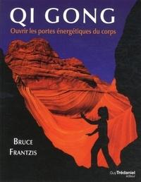 QI GONG OUVRIR LES PORTES DE L'ENERGIE DU CORPS