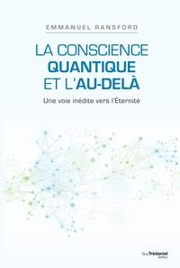 CONSCIENCE QUANTIQUE ET L'AU-DELA (LA)