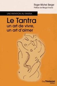 LE TANTRA, UN ART DE VIVRE, UN ART D'AIMER