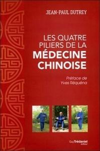 QUATRE PILIERS DE LA MEDECINE CHINOISE (LES)