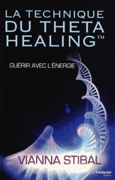 LA TECHNIQUE DU THETA HEALING
