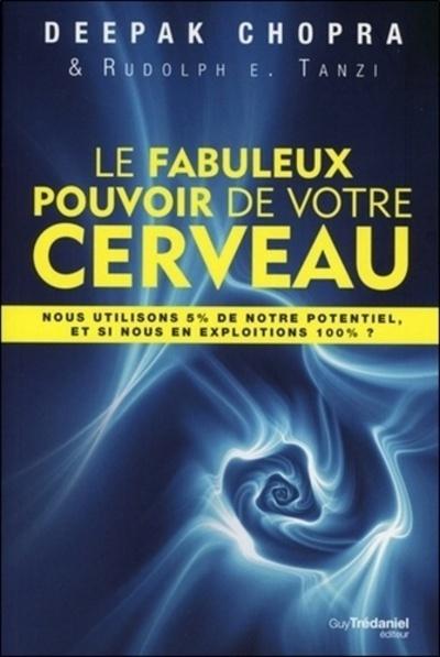 FABULEUX POUVOIR DE VOTRE CERVEAU (LE)