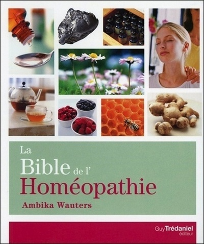 BIBLE DE L'HOMEOPATHIE (LA)