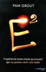 E , 9 EXPERIENCES TOUTES SIMPLES QUI PROUVENT QUE VOS PENSEES CREENT VOTRE REALITE