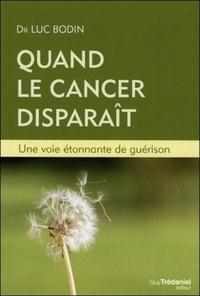 QUAND LE CANCER DISPARAIT