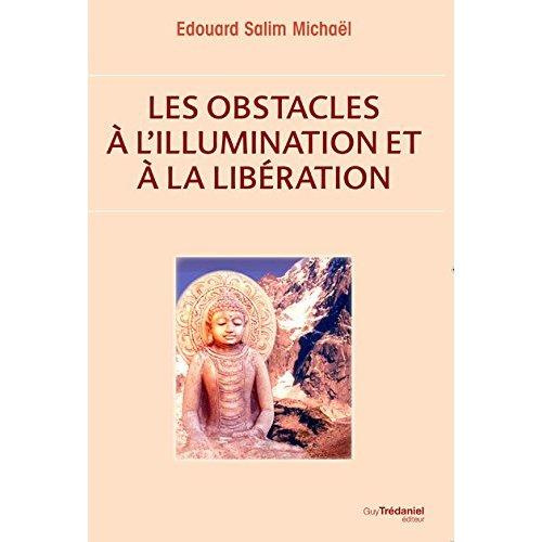 OBSTACLES A L'ILLUMINATION ET A LA LIBERATION (LES)