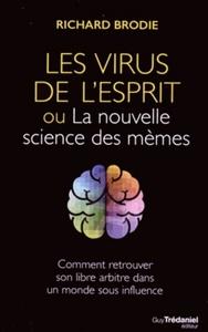 VIRUS DE L'ESPRIT OU LA NOUVELLE SCIENCE DES MEMES (LES)