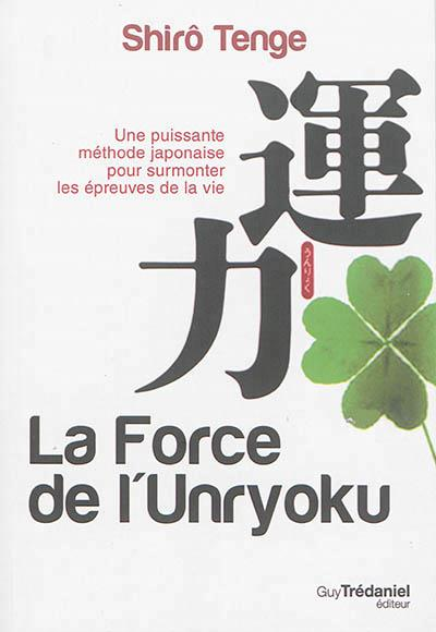 FORCE DE L'UNRYOKU (LA)